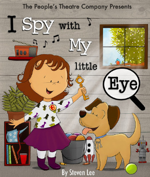 The People's Theatre Company presents: I Spy With My Little Eye