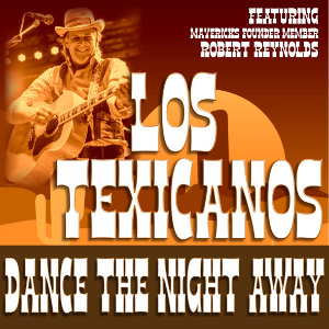 Dance The Night Away with Los Texicanos