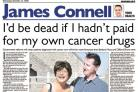 I'd be dead if I hadn't paid for my own cancer drugs